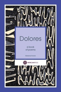 Dolores – a book of poems, by Marianne Francis
