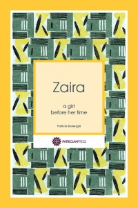 Zaira	– a girl before her time, by Patricia Borlenghi