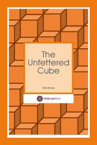 The Unfettered Cube, by Mark Brayley