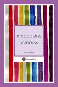 Discover Arcobaleno Rainbow, by Sara Elena Rossetti