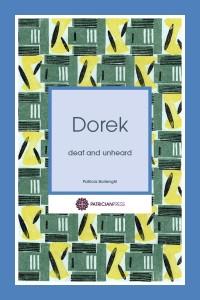 Dorek – deaf and unheard, by Patricia Borlenghi
