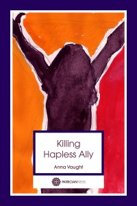 Discover Killing Hapless Ally, by Anna Vaught