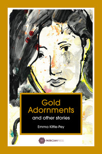 Gold Adornments and other stories, by Emma Kittle-Pey