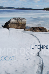 Il Tempo del Disgelo – The Thawing, by Ilaria Locati