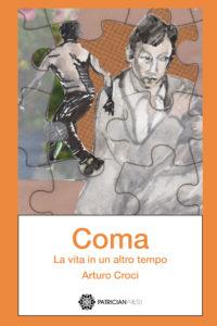 Coma – La vita in un altro tempo, by Arturo Croci