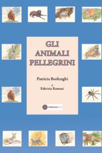 Gli Animali Pellegrini, by Patricia Borlenghi