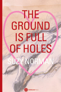 The ground is full of holes, by Suzy Norman