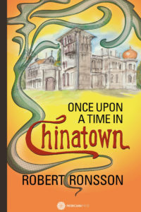 Once upon a time in Chinatown, by Robert Ronsson
