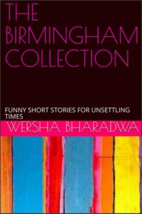 The Birmingham Collection, by Wersha Bharadwa