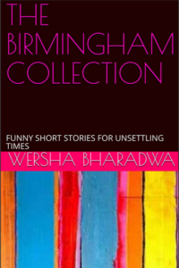 The Birmingham Collection, by Wersha Bharadwa