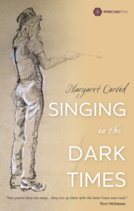 Singing in the Dark Times, by Margaret Corvid