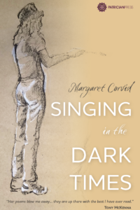 Discover Singing in the Dark Times, by Margaret Corvid